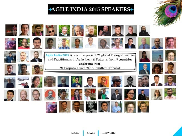 + + SHARELEARN NETWORK Agile India 2015 is proud to present 73 global Thought Leaders and Practitioners in Agile, Lean & P...