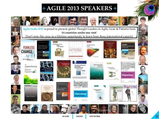 + + SHARELEARN NETWORK AGILE 2013 SPEAKERS 22 Agile India 2013 is proud to present global Thought Leaders in Agile, Lean &...