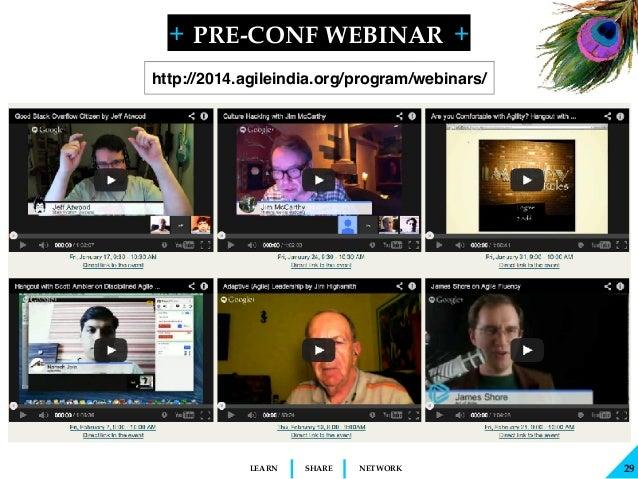 + + SHARELEARN NETWORK PRE-CONF WEBINAR 29 http://2014.agileindia.org/program/webinars/