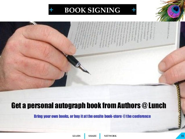 + + SHARELEARN NETWORK BOOK SIGNING 31 Get a personal autograph book from Authors @ Lunch Bring your own books, or buy it ...