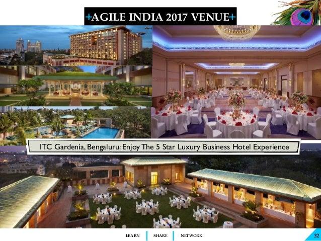 + + SHARELEARN NETWORK AGILE INDIA 2017 VENUE 32 ITC Gardenia, Bengaluru: Enjoy The 5 Star Luxury Business Hotel Experience