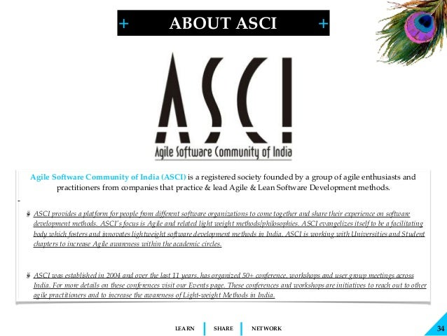 + + SHARELEARN NETWORK 34 Agile Software Community of India (ASCI) is a registered society founded by a group of agile ent...