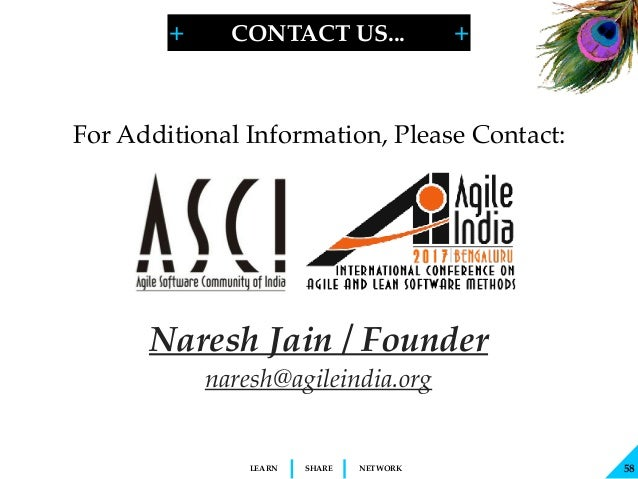 + + SHARELEARN NETWORK Naresh Jain / Founder naresh@agileindia.org For Additional Information, Please Contact: 58 CONTACT ...