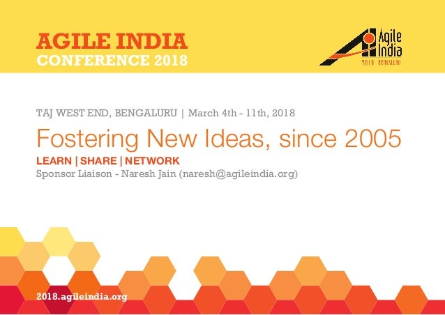 2018.agileindia.org TAJ WEST END, BENGALURU | March 4th - 11th, 2018 Fostering New Ideas, since 2005 LEARN | SHARE | NETWO...