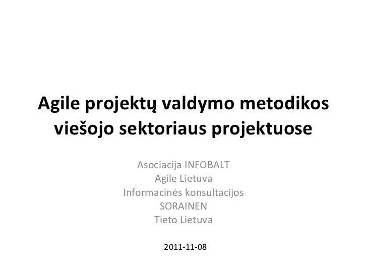 Agile projektų valdymo metodikos viešojo sektoriaus projektuose Asociacija INFOBALT Agile Lietuva Informacinės konsultacij...