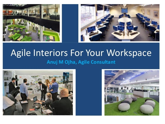 Agile Interiors For Your Workspace Anuj M Ojha, Agile Consultant