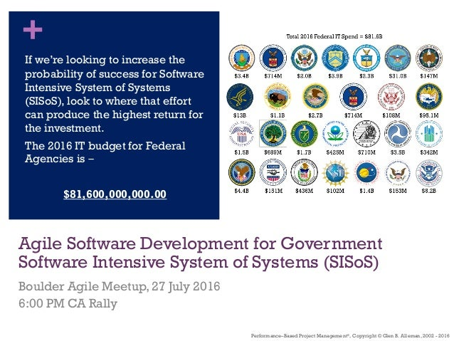 + Agile Software Development for Government Software Intensive System of Systems (SISoS) Boulder Agile Meetup, 27 July 201...