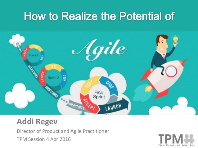 Addi Regev Director of Product and Agile Practitioner TPM Session 4 Apr 2016