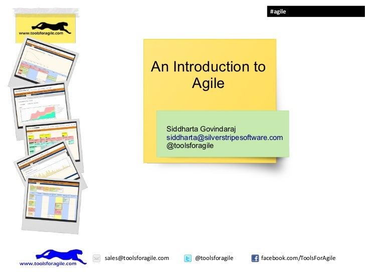 #agile                An Introduction to                       Agile                      Siddharta Govindaraj            ...