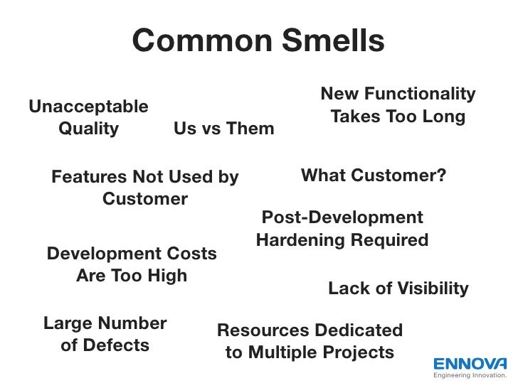 Common Smells                               New FunctionalityUnacceptable                                Takes Too Long   ...