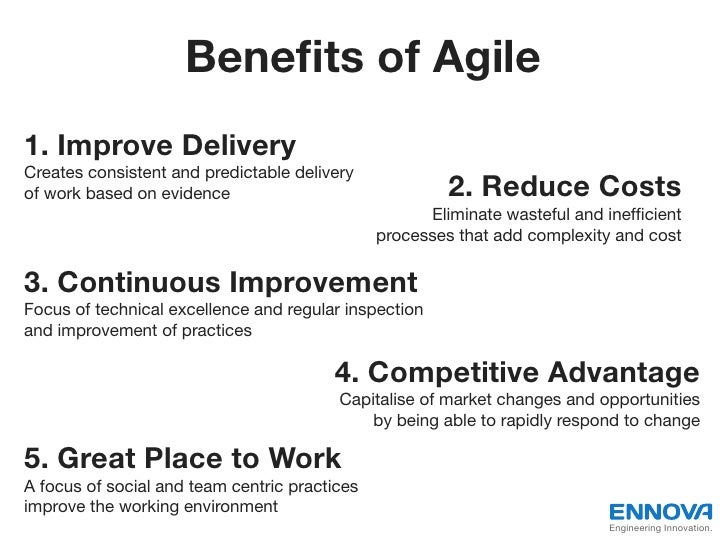 Benefits of Agile1. Improve DeliveryCreates consistent and predictable deliveryof work based on evidence                   ...