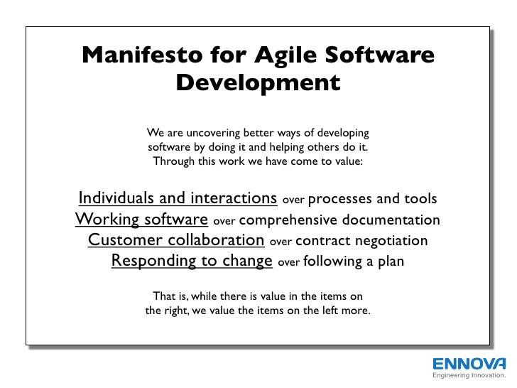 Manifesto for Agile Software       Development          We are uncovering better ways of developing          software by d...