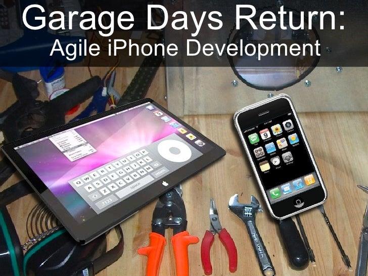 Garage Days Return:  Agile iPhone Development