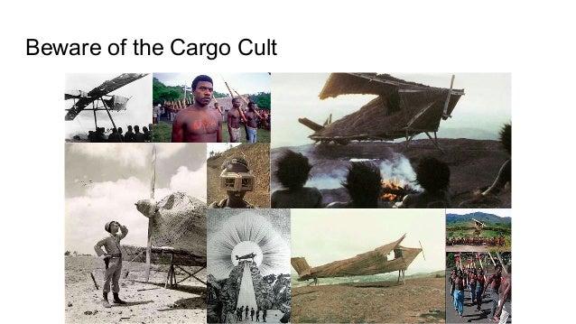 Beware of the Cargo Cult