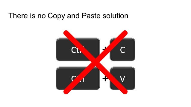 There is no Copy and Paste solution