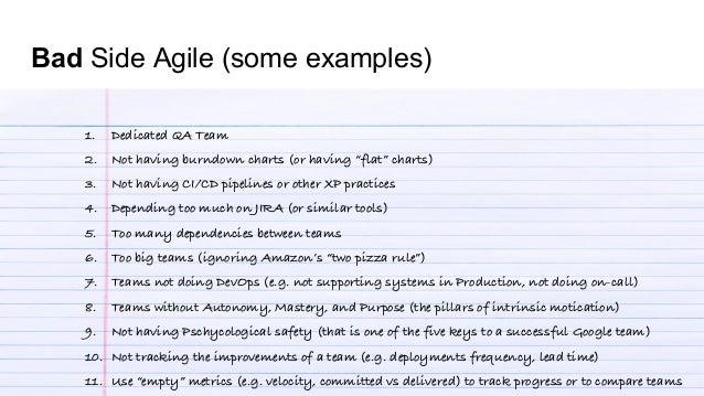 "Bad Side Agile (some examples) 1. Dedicated QA Team 2. Not having burndown charts (or having ""flat"" charts) 3. Not having ..."