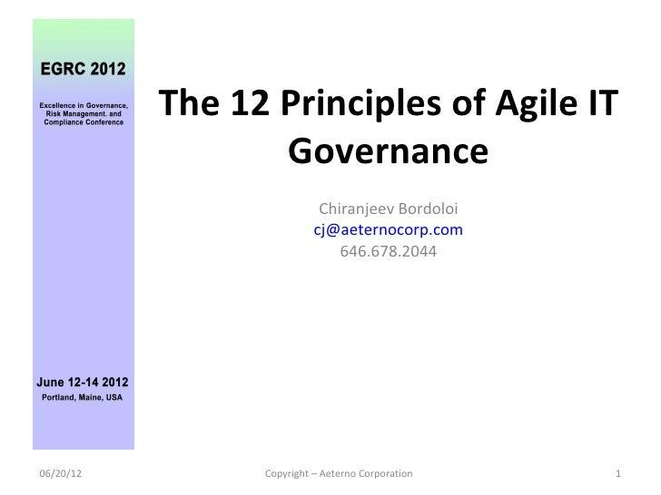 The 12 Principles of Agile IT                  Governance                            Chiranjeev Bordoloi                  ...