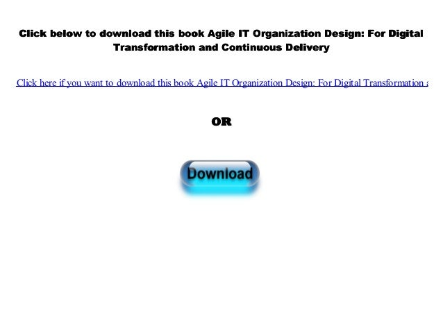 Pdf Agile It Organization Design For Digital Transformation And Co