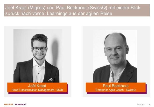 12.10.2020 | 3 Joël Krapf (Migros) und Paul Boekhout (SwissQ) mit einem Blick zurück nach vorne: Learnings aus der agilen ...