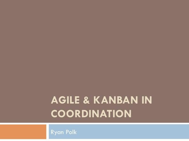 AGILE & KANBAN INCOORDINATIONRyan Polk