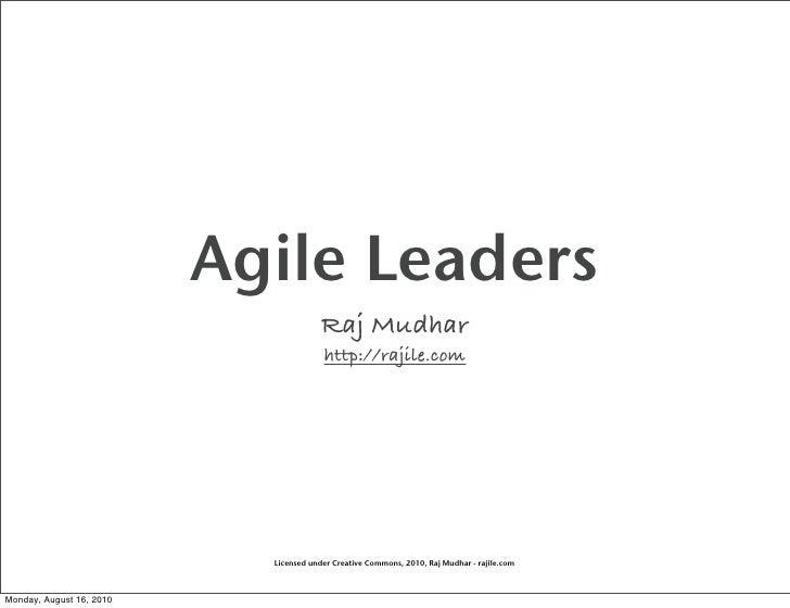 Agile Leaders                                         Raj Mudhar                                         http://rajile.com...