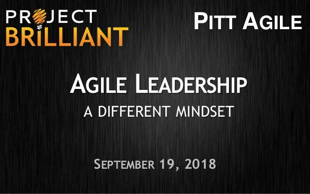 SEPTEMBER 19, 2018 A DIFFERENT MINDSET PITT AGILE
