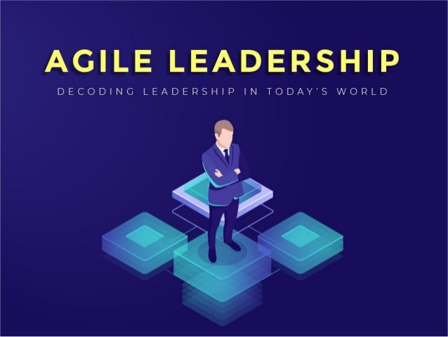 Agile Leadership Decoding Leadership in today's world