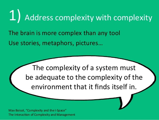 1)	  Address	  complexity	  with	  complexityThe	  brain	  is	  more	  complex	  than	  any	  toolUse	  stories,	  metapho...