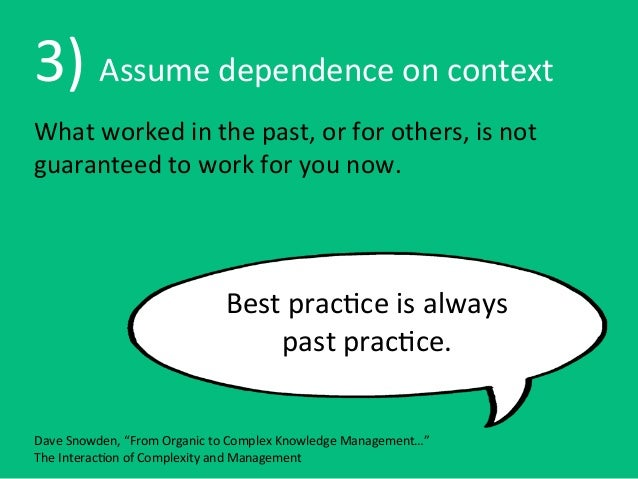 3) Assume dependence on contextWhat worked in the past, or for others, is not guaranteed to...