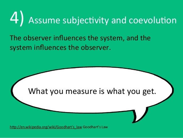 4) Assume subjec6vity and coevolu6onThe observer influences the system, and the system influences ...
