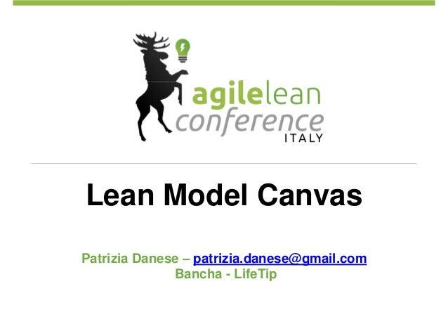 Lean Model Canvas Patrizia Danese – patrizia.danese@gmail.com Bancha - LifeTip