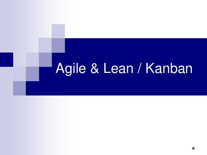 Agile & Lean / Kanban                    0