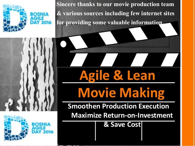 Agile & Lean Movie Making Smoothen Production Execution Maximize Return-on-Investment & Save Cost Sincere thanks to our mo...