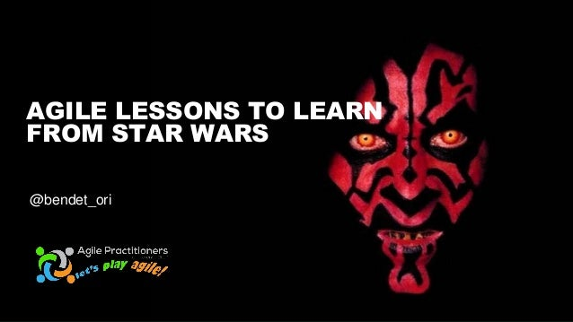 AGILE LESSONS TO LEARN FROM STAR WARS @bendet_ori