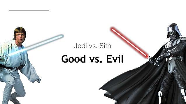 Good vs. Evil Jedi vs. Sith