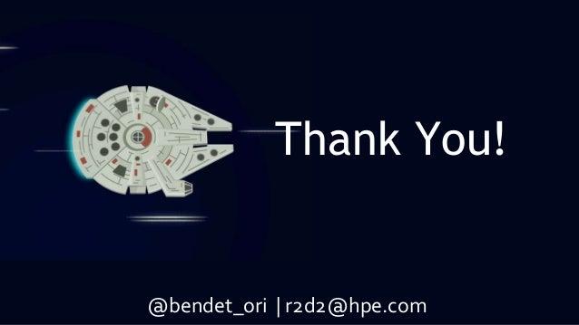 @bendet_ori | r2d2@hpe.com Thank You!