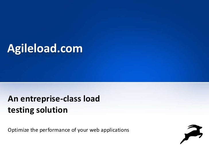 Agileload.comAn entreprise-class loadtesting solutionOptimize the performance of your web applications