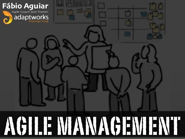 AGILE MANAGEMENT Fábio Aguiar Agile Coach and Trainer