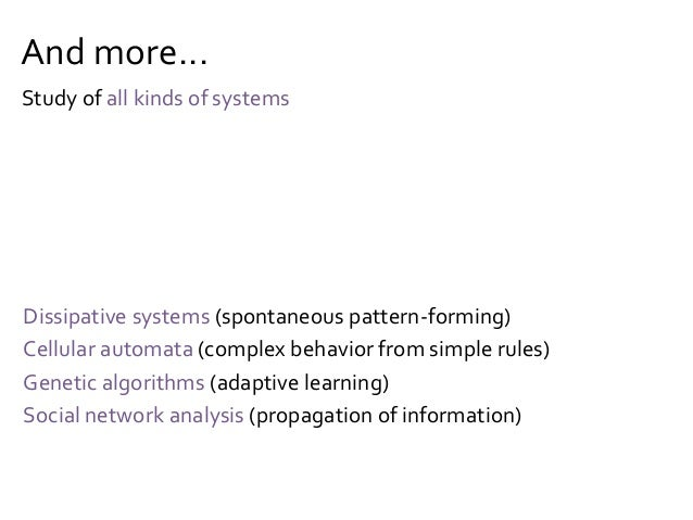 The Body of Knowledge of Systems Complex systems theory enables a descriptive approach to the study of social systems