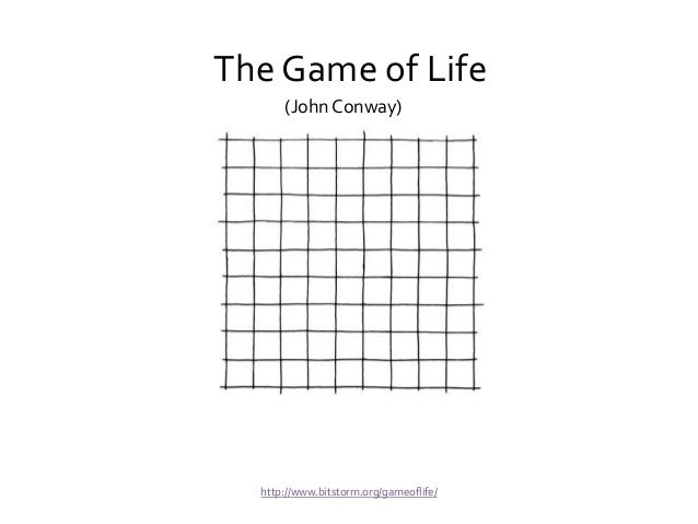 The constraints => a grid, 1 player The Game of Life