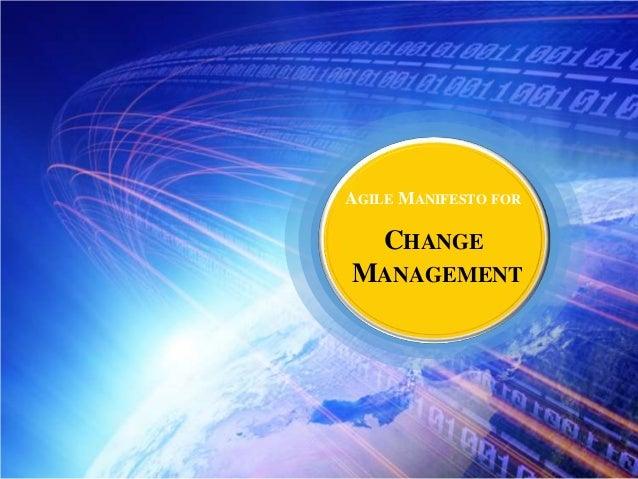 AGILE MANIFESTO FOR  CHANGE MANAGEMENT