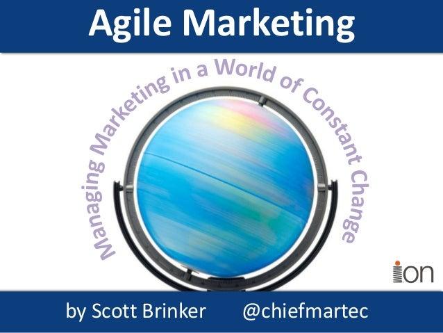 Agile Marketingby Scott Brinker   @chiefmartec