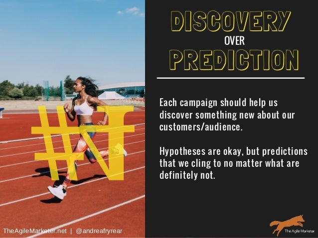#4 PREDICTION Each campaign should help us discover something new about our customers/audience. Hypotheses are okay, but p...