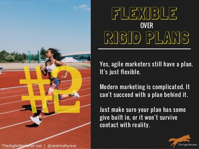 #5 RIGID PLANS Yes, agile marketers still have a plan. It's just flexible. Modern marketing is complicated. It can't succe...