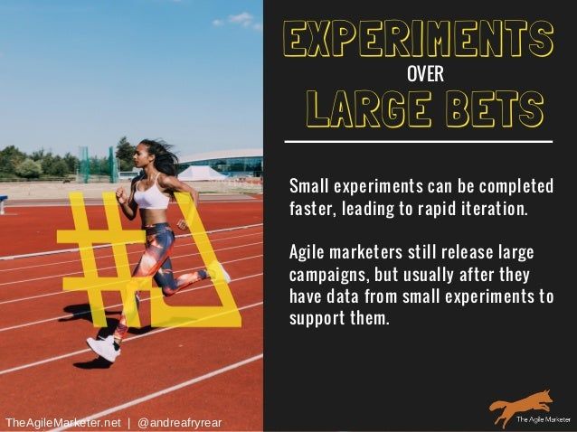 #7 LARGE BETS Small experiments can be completed faster, leading to rapid iteration. Agile marketers still release large c...