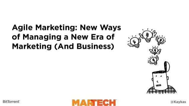 "Agile Marketing:  New Ways  of Managing a New Era of ; "" Marketing (And Business) @         4: AII  Du_. _._: !!_I_! ! _x_..."