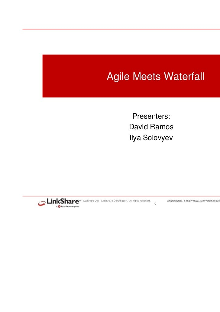 Agile Meets Waterfall                                        Presenters:                                       David Ramos...