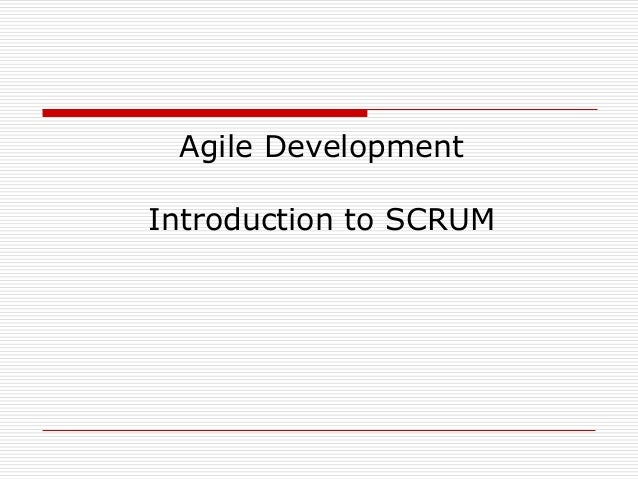 Agile Development Introduction to SCRUM