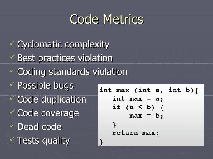 Code Metrics <ul><li>Cyclomatic complexity </li></ul><ul><li>Best practices violation </li></ul><ul><li>Coding standards v...