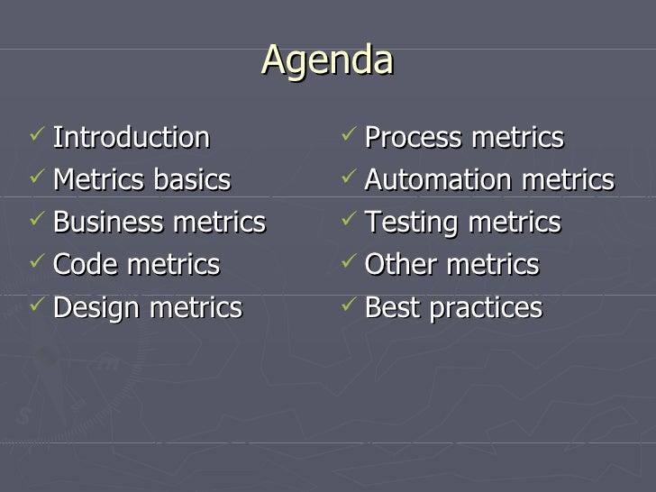Agenda <ul><li>Introduction </li></ul><ul><li>Metrics basics </li></ul><ul><li>Business metrics </li></ul><ul><li>Code met...